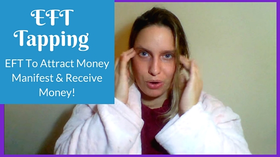 [Video] EFT To Attract Money & Be Open To Receive – Manifest Money
