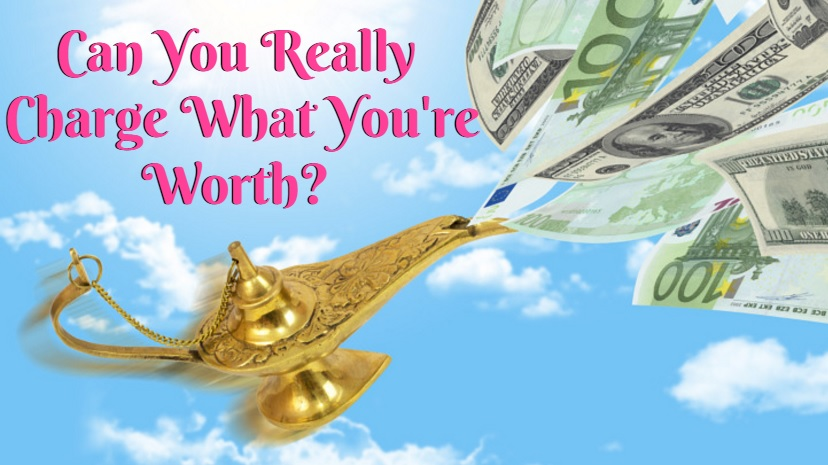 Can You Really Charge What Your Worth? You Will Be SHOCKED At What's Stopping You