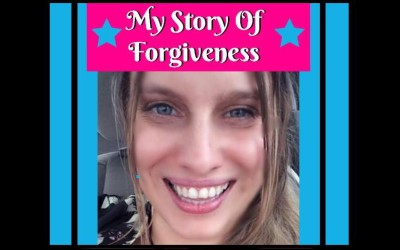 My Story Of Forgiveness For Today