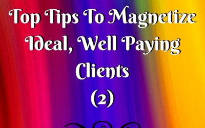 Magnetize Your Ideal Clients Part 2