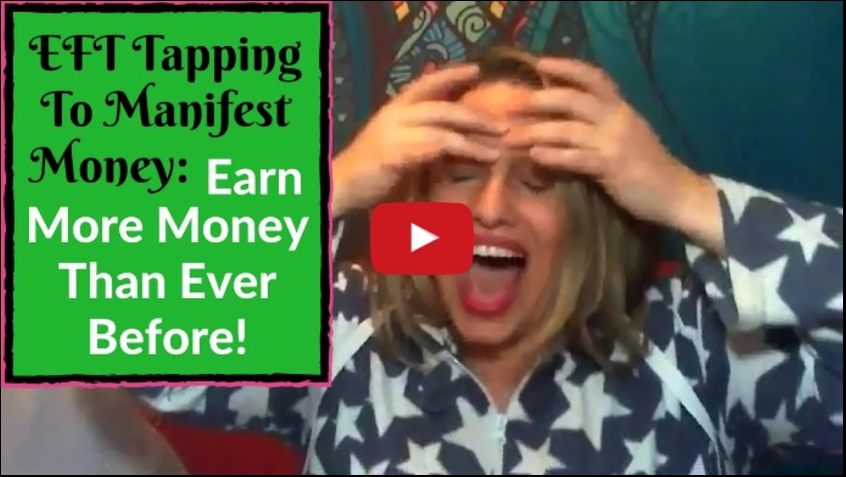 EFT Tapping To Manifest Money: Earn More Money Than Ever Before! image