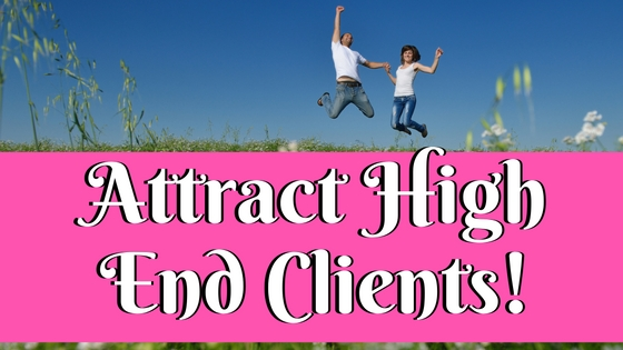Attract High End Clients… Ready!