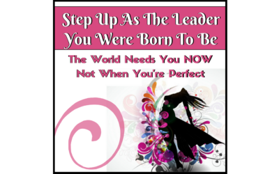 Step Up As The Leader You Were Born To Be