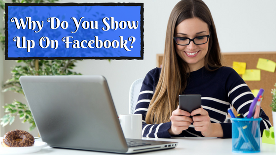 Why Do You Show Up On Facebook?