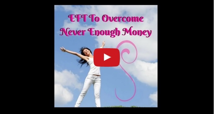 [Video] EFT Tapping To Overcome 'Never Enough Money'