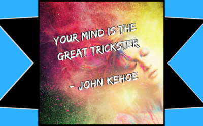 Your Mind Is The Great Trickster